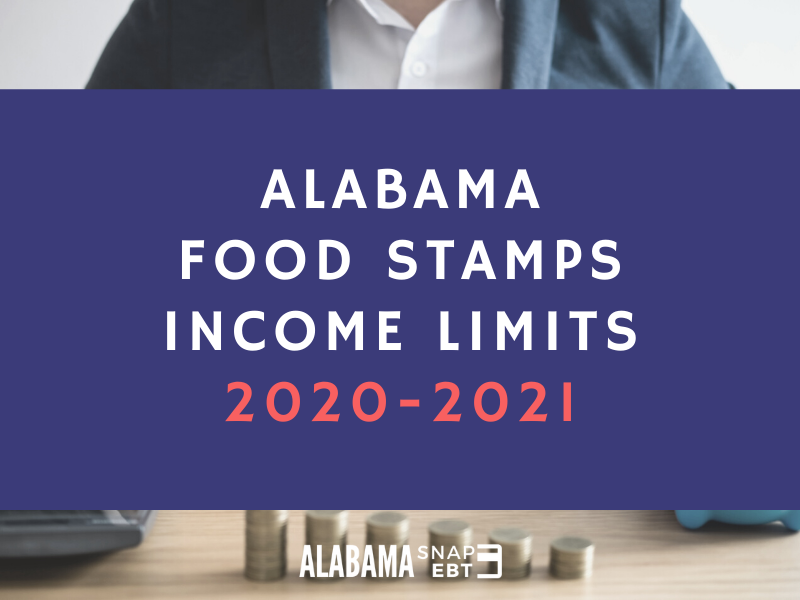 Alabama Food Stamps Income Limits (2020-2021)